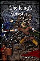 The King's Foresters by Michael Gallant